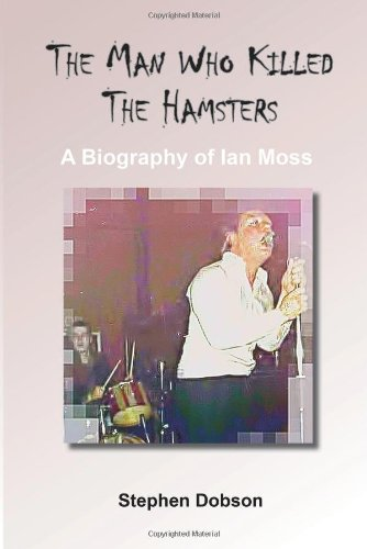 9781782220527: The Man Who Killed the Hamsters - A Biography of Ian Moss