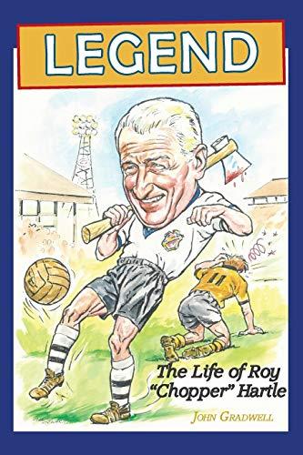 Legend, the Life of Roy Chopper Hartle: John Gradwell