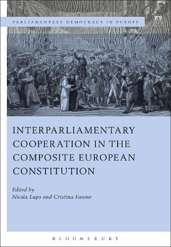 9781782256977: Interparliamentary Cooperation in the Composite European Constitution (Parliamentary Democracy in Europe)