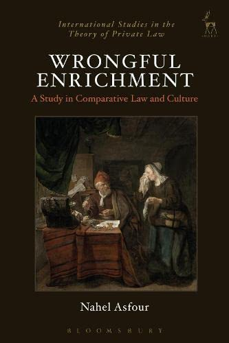 9781782257059: Wrongful Enrichment: A Study in Comparative Law and Culture (International Studies in the Theory of Private Law)