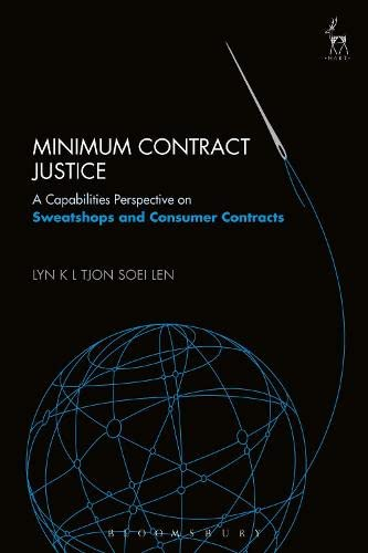 9781782257097: Minimum Contract Justice: A Capabilities Perspective on Sweatshops and Consumer Contracts
