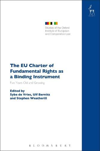 The EU Charter of Fundamental Rights as a Binding Instrument: Five Years Old and Growing (Studies ...