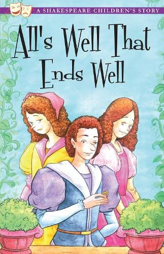 9781782260028: All's Well That Ends Well: A Shakespeare Children's Story (Shakespeare Children's Stories)