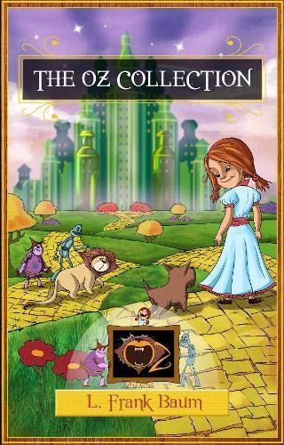 9781782261681: The Wizard of Oz Collection: The Wonderful Wizard of Oz, The Marvellous Land of Oz, Ozma of Oz, Dorothy and the Wizard in Oz, The Road to Oz, The Emerald City of Oz, Patchwork Girl of Oz and More