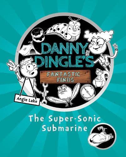 9781782262602: Danny Dingle's Fantastic Finds: The Super-Sonic Submarine