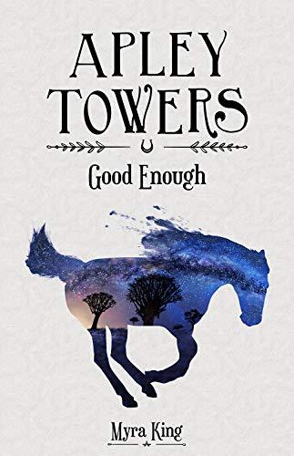 Apley Towers: No. 6: Good Enough: King, Myra