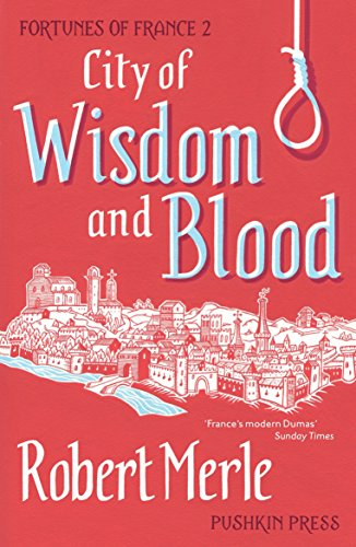 9781782271246: City of Wisdom and Blood: Fortunes of France: Volume 2