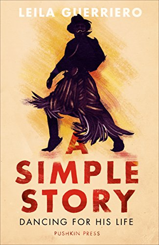 9781782271598: A Simple Story: In Search of Argentina's Gaucho Dancers