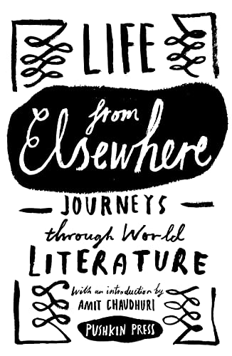 9781782271895: Life from Elsewhere: Journeys Through World Literature