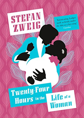 Twenty-Four Hours in the Life of a Woman: Stefan Zweig