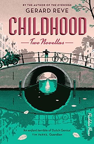 Childhood: Two Novellas: Reve, Gerard
