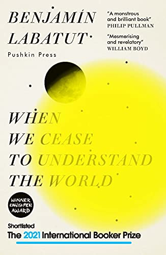 9781782276142: When we cease to understand the world: Benjamin Labatut