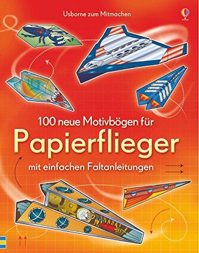 9781782320609: 100 neue Motivbögen für Papierflieger: Usborne zum Mitmachen
