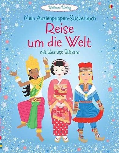 Mein Anziehpuppen-Stickerbuch: Reise um die Welt: Usborne zum Mitmachen: Bone, Emily