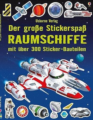 Der große Stickerspaß: Raumschiffe: Mit über 300 Sticker-Bauteilen: Tudhope, Simon