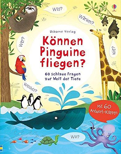 9781782322290: Können Pinguine fliegen?: 60 schlaue Fragen zur Welt der Tiere