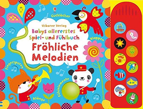 9781782322870: Babys allererstes Spiel- und Fühlbuch: Fröhliche Melodien: ab 6 Monaten