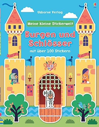 Meine kleine Stickerwelt: Burgen und Schlösser: Felicity Brooks