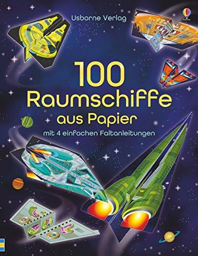 9781782324485: 100 Raumschiffe aus Papier