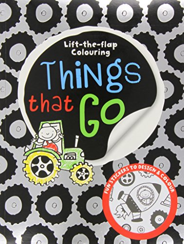 Lift-the-Flap Things That Go Colouring (Lift-the-Flap Colouring)