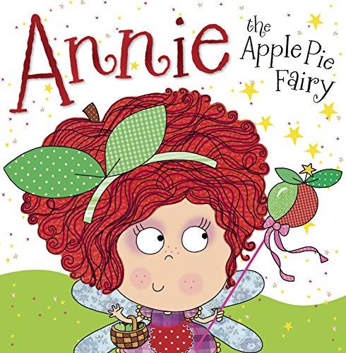 Annie the Apple Pie Fairy: Ede, Lara (Illus),