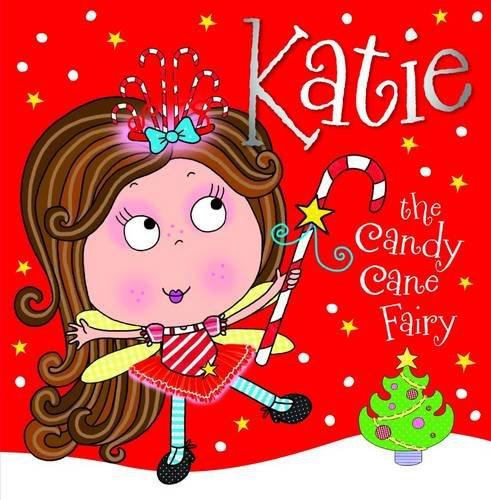 Katie the Candy Cane Fairy: Ede, Lara (Illus),