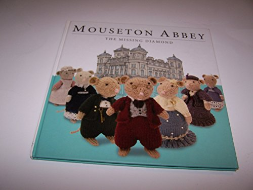 9781782357070: Mouseton Abbey The Missing Diamond