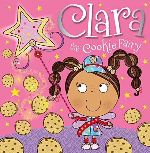 Clara the Cookie Fairy Storybook: Make Believe Ideas