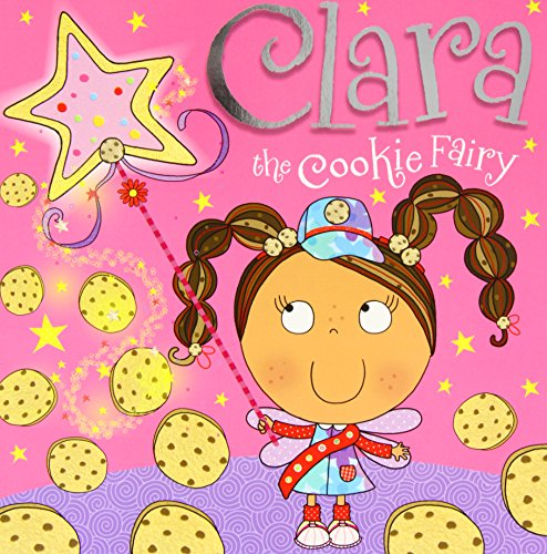 Clara the Cookie Fairy: Lara Ede, Tim