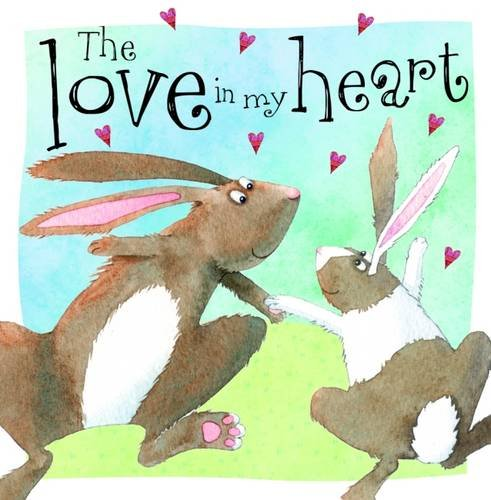 9781782359364: Love in My Heart (Picture Storybook)