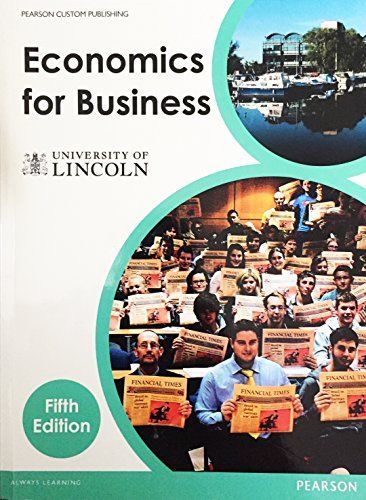 9781782361312: Economics for Business - University of Lincoln