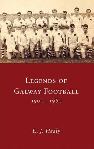 Legends of Galway Football: E.J. Healy