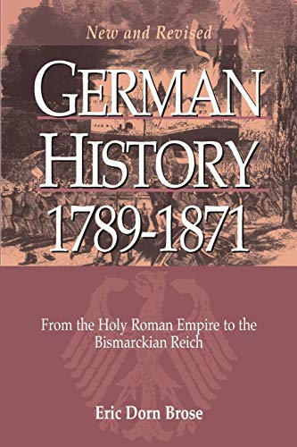 9781782380047: German History 1789-1871: From the Holy Roman Empire to the Bismarckian Reich