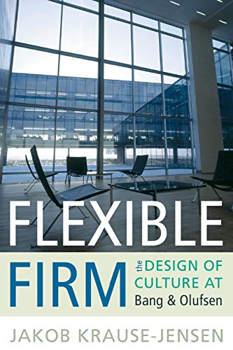 9781782380313: Flexible Firm: The Design of Culture at Bang & Olufsen