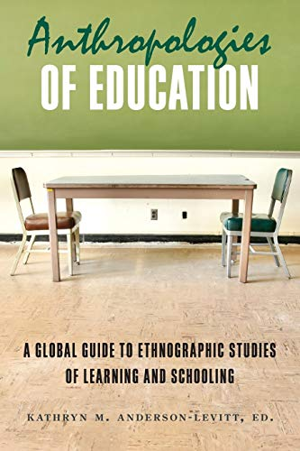 9781782380573: Anthropologies of Education: A Global Guide to Ethnographic Studies of Learning and Schooling