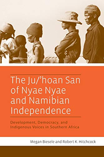 9781782380597: The Ju/'hoan San of Nyae Nyae and Namibian Independence: Development, Democracy, and Indigenous Voices in Southern Africa