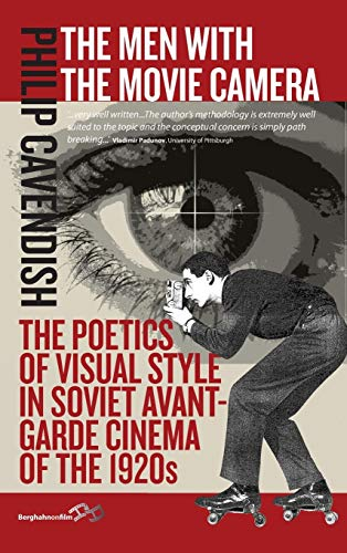 9781782380771: The Men with the Movie Camera: The Poetics of Visual Style in Soviet Avant-Garde Cinema of the 1920s