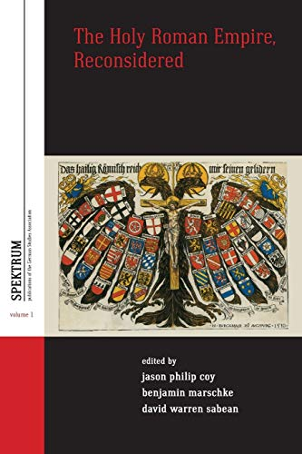 9781782380894: The Holy Roman Empire, Reconsidered (Spektrum: Publications of the German Studies Association)