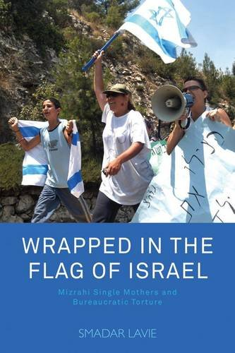9781782382225: Wrapped in the Flag of Israel: Mizrahi Single Mothers and Bureaucratic Torture