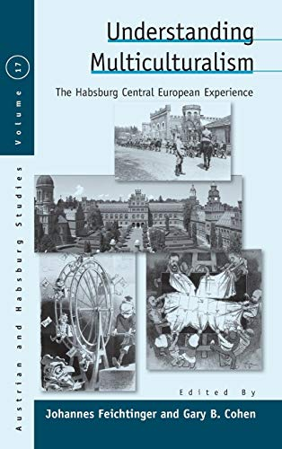 9781782382645: Understanding Multiculturalism: The Habsburg Central European Experience (Austrian and Habsburg Studies)
