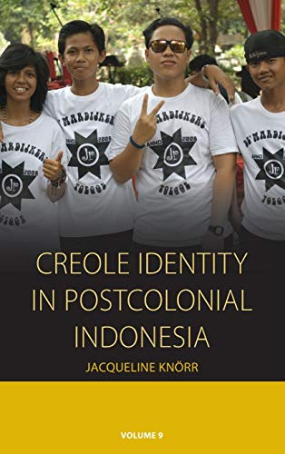 Creole Identity in Postcolonial Indonesia (Integration and: Knörr, Jacqueline