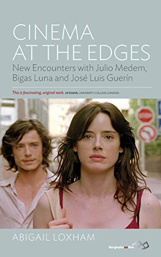 9781782383048: Cinema at the Edges: New Encounters with Julio Medem, Bigas Luna and Jos' Luis Guer-N
