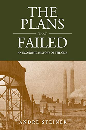 9781782383147: The Plans That Failed: An Economic History of the Gdr (Studies in German History)