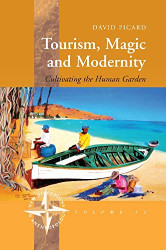 9781782383215: Tourism, Magic and Modernity: Cultivating the Human Garden (New Directions in Anthropology)