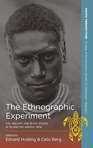 The Ethnographic Experiment (Pacific Perspectives: Studies of the European Society of Oceanists)