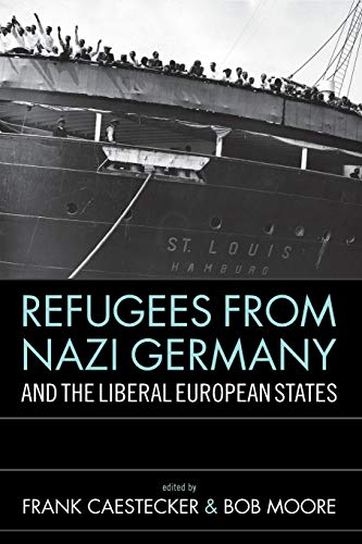 9781782383925: Refugees From Nazi Germany and the Liberal European States