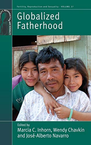 Globalized Fatherhood (Fertility, Reproduction and Sexuality: Social