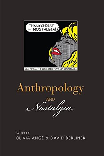 Anthropology and Nostalgia