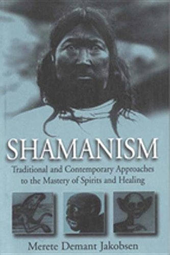 9781782384724: Shamanism: Traditional and Contemporary Approaches to the Mastery of Spirits and Healing