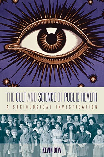 9781782385189: The Cult and Science of Public Health: A Sociological Investigation